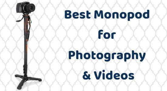 Best Monopod for Photography & Videos